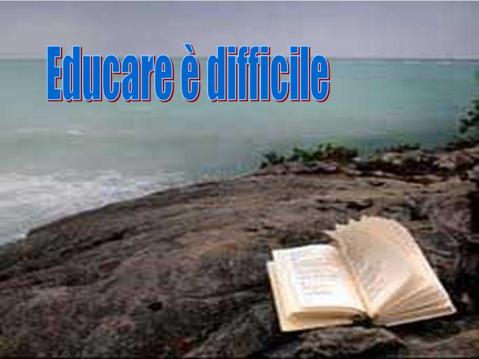 Educare è difficile