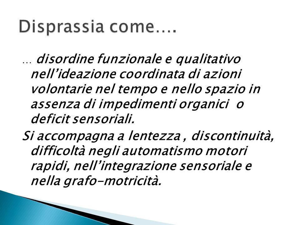 Disprassia come….