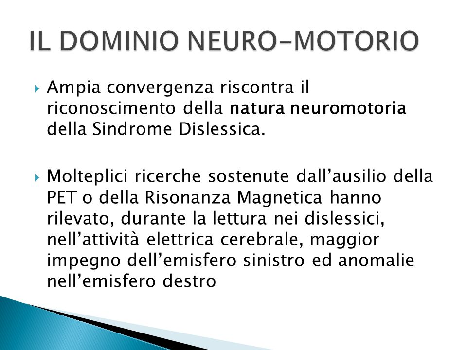 IL DOMINIO NEURO-MOTORIO