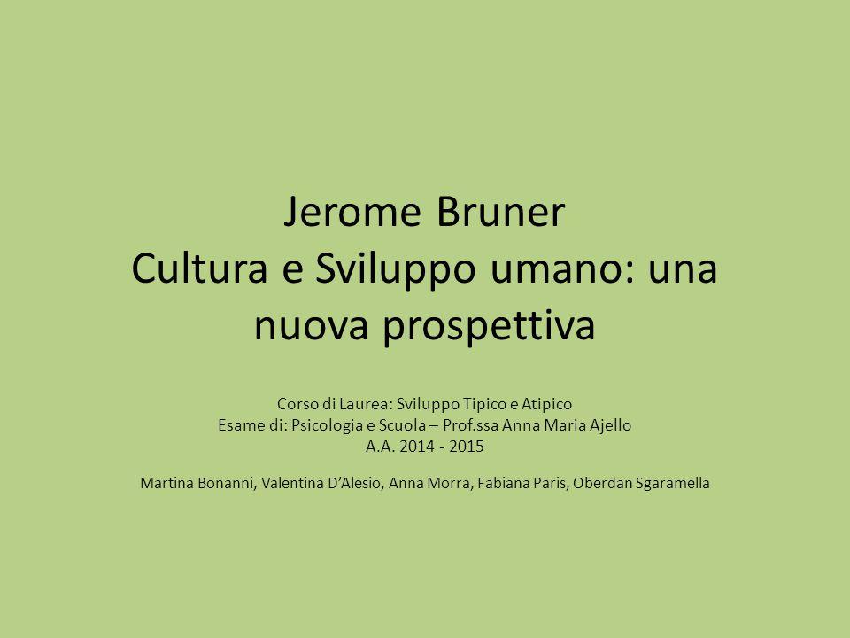Jerome Bruner Cultura e Sviluppo umano: una nuova prospettiva