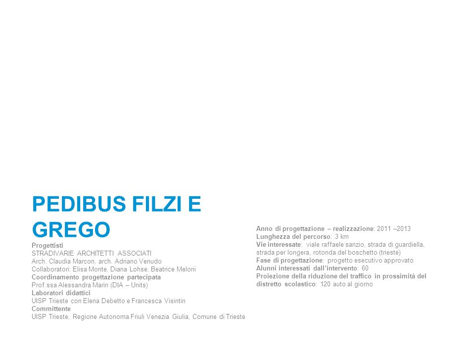PEDIBUS FILZI E GREGO Progettisti STRADIVARIE ARCHITETTI ASSOCIATI