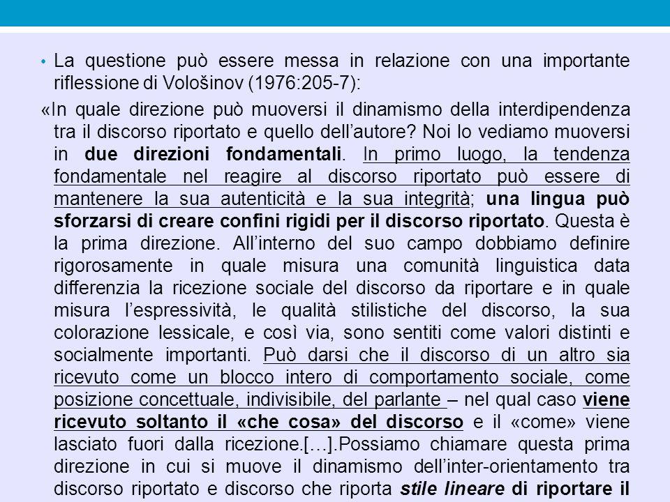 La questione può essere messa in relazione con una importante riflessione di Vološinov (1976:205-7):