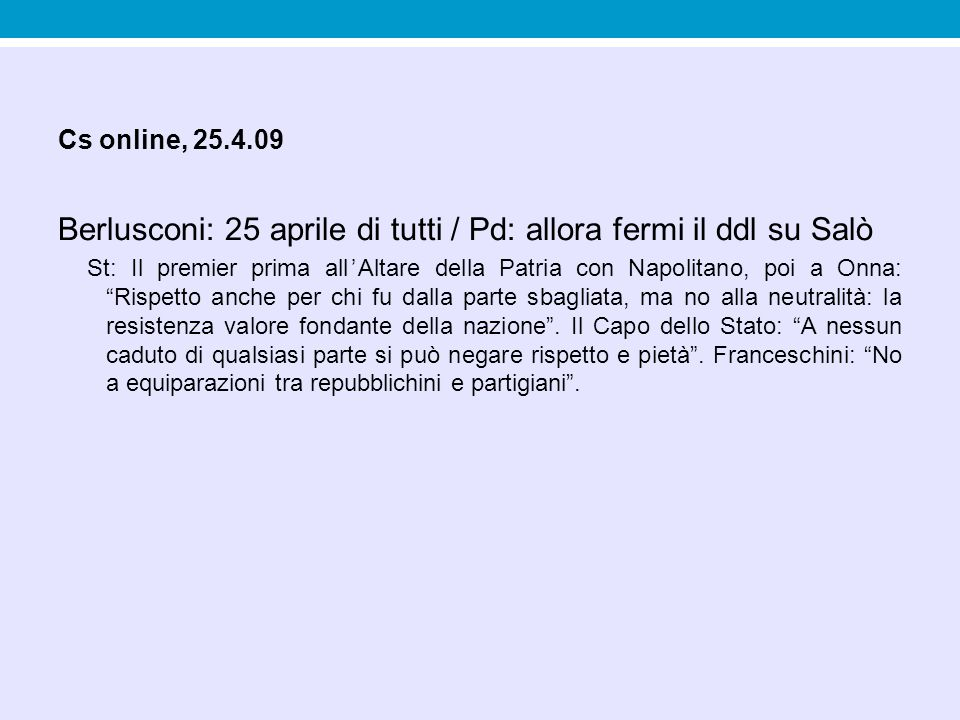 Berlusconi: 25 aprile di tutti / Pd: allora fermi il ddl su Salò