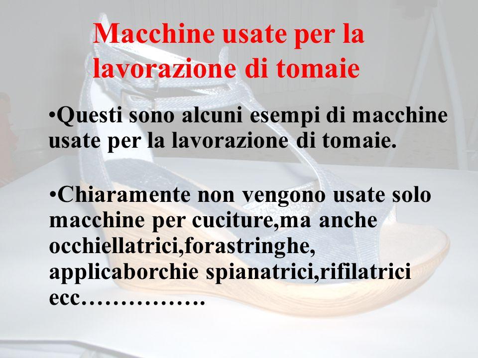 Macchine usate per la lavorazione di tomaie