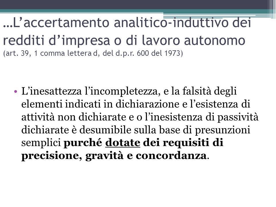 …L'accertamento analitico-induttivo dei redditi d'impresa o di lavoro autonomo (art. 39, 1 comma lettera d, del d.p.r. 600 del 1973)