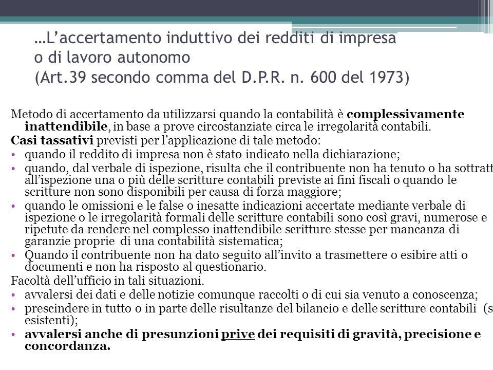 …L'accertamento induttivo dei redditi di impresa o di lavoro autonomo (Art.39 secondo comma del D.P.R. n. 600 del 1973)