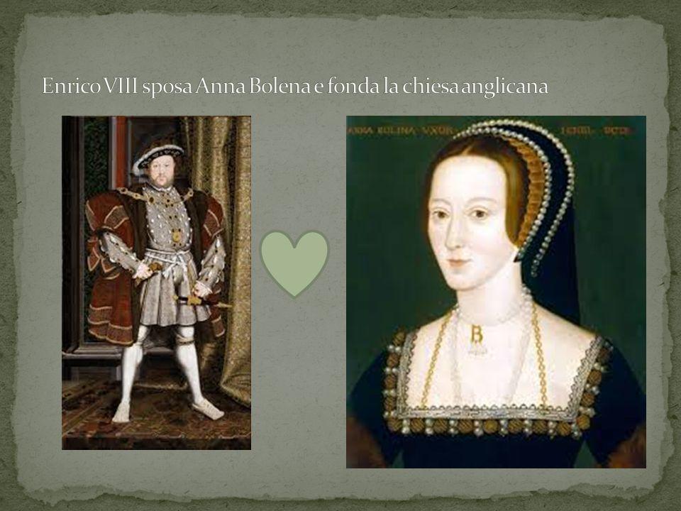 Enrico VIII sposa Anna Bolena e fonda la chiesa anglicana