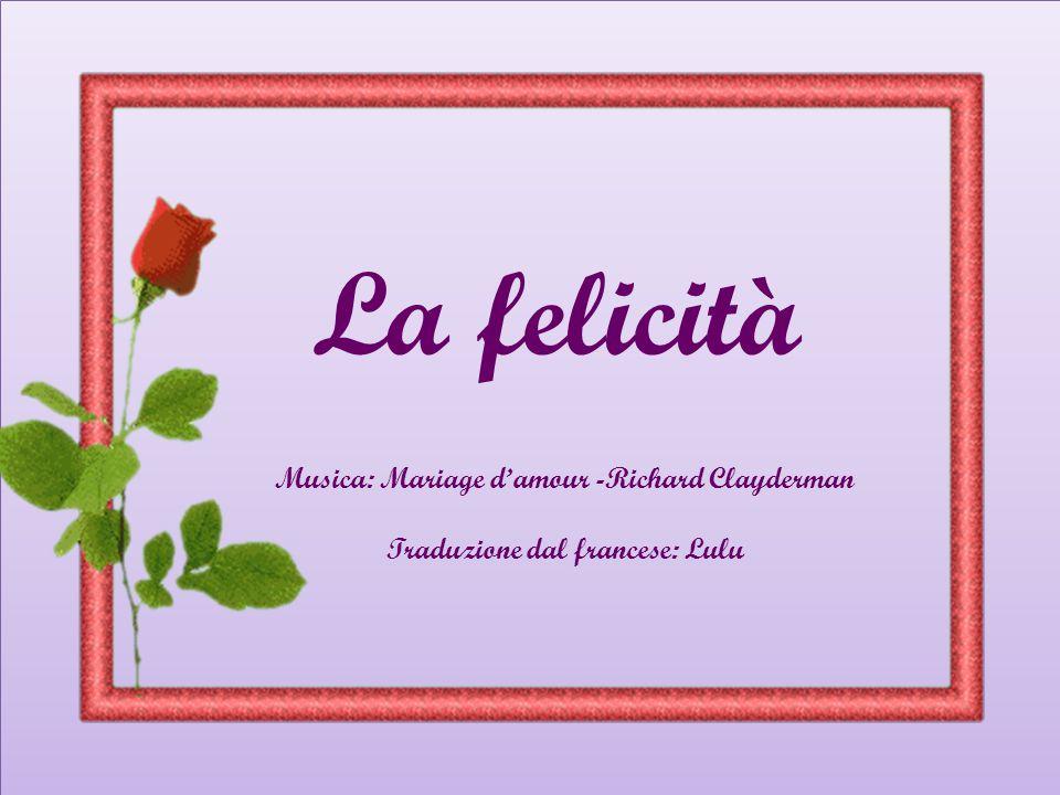 La felicità Musica: Mariage d'amour -Richard Clayderman