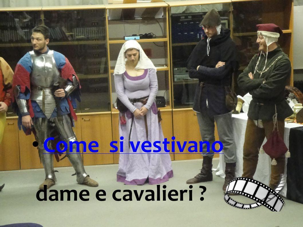Come si vestivano dame e cavalieri