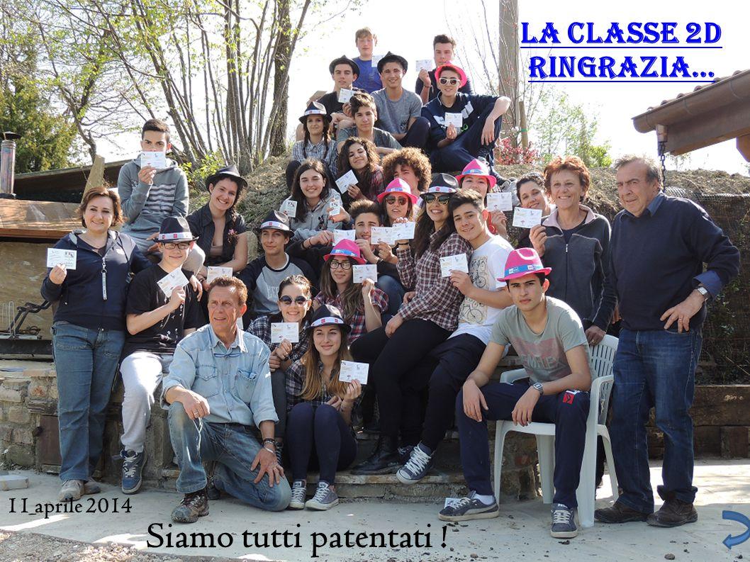 La classe 2D ringrazia… 11 aprile 2014 Siamo tutti patentati !