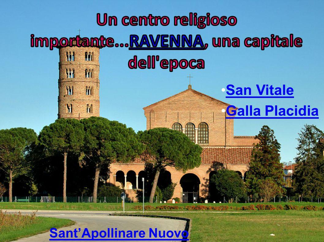 Un centro religioso importante...RAVENNA, una capitale dell epoca