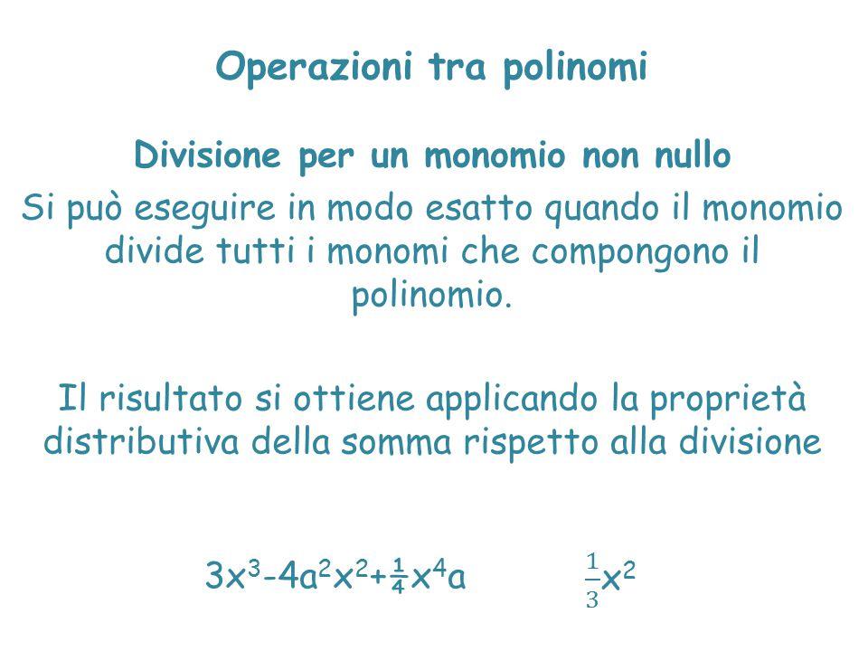Operazioni tra polinomi Divisione per un monomio non nullo