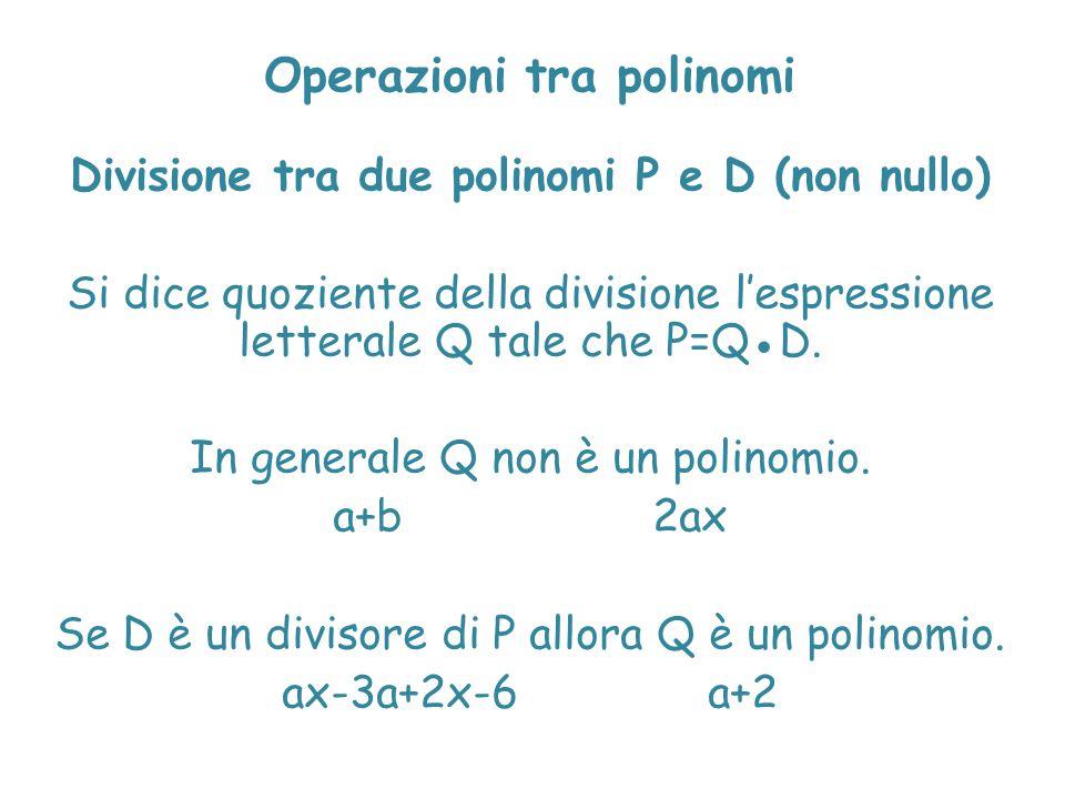 Operazioni tra polinomi Divisione tra due polinomi P e D (non nullo)