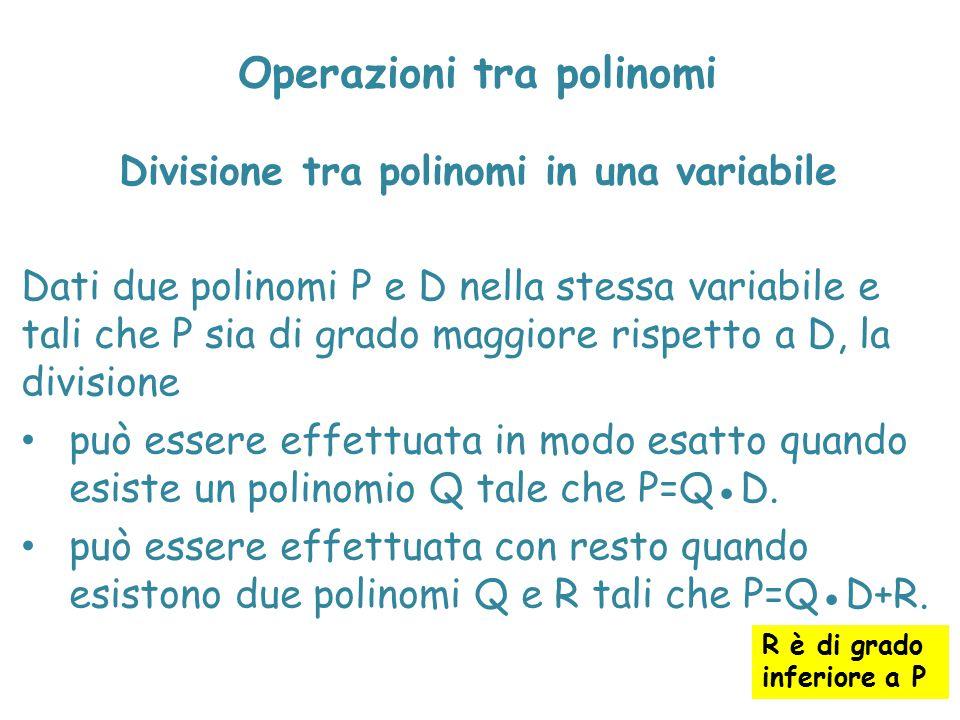 Operazioni tra polinomi Divisione tra polinomi in una variabile