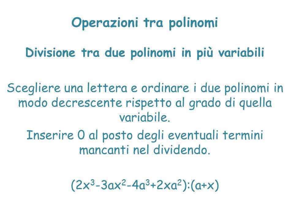 Operazioni tra polinomi Divisione tra due polinomi in più variabili