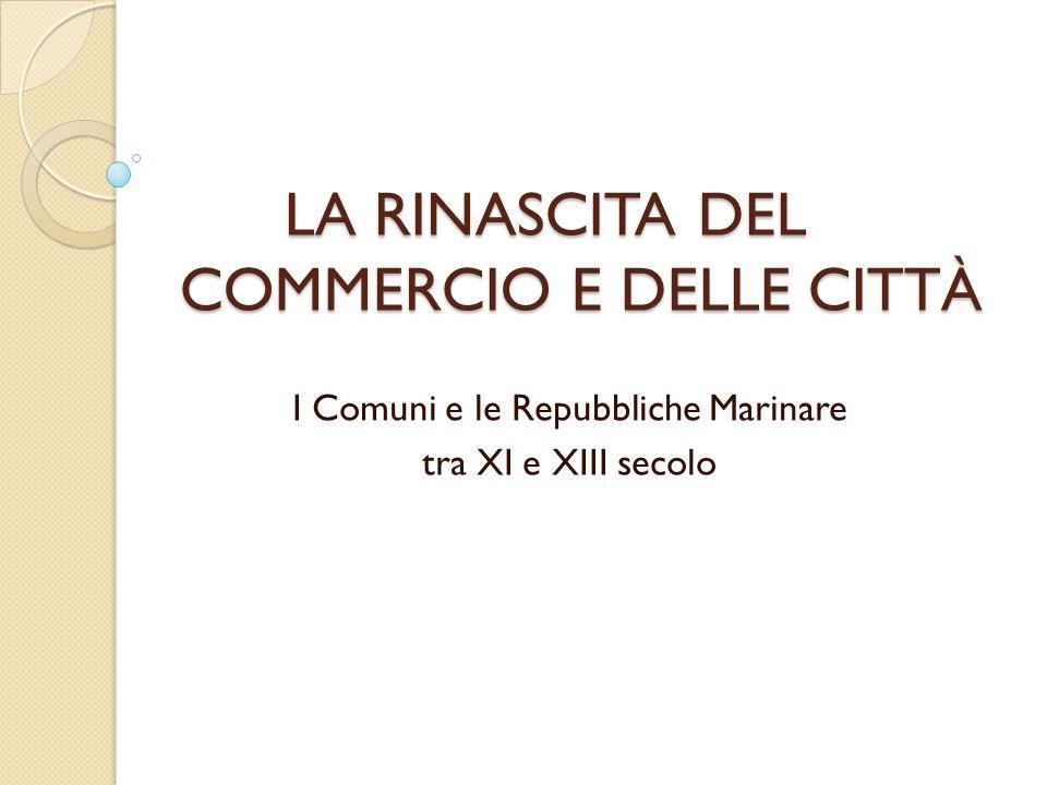 LA RINASCITA DEL COMMERCIO E DELLE CITTÀ