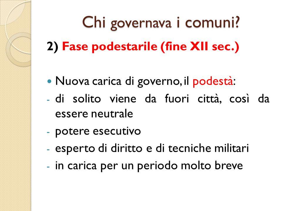 Chi governava i comuni 2) Fase podestarile (fine XII sec.)