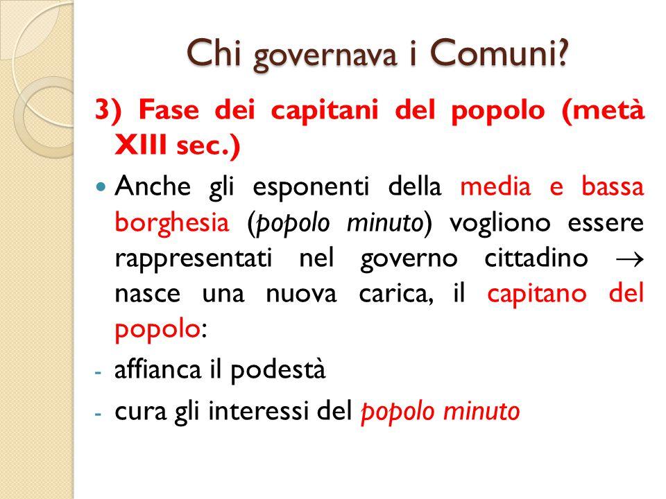 Chi governava i Comuni 3) Fase dei capitani del popolo (metà XIII sec.)