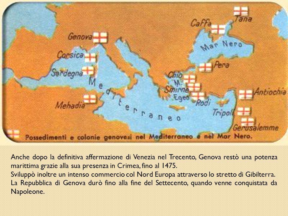 Anche dopo la definitiva affermazione di Venezia nel Trecento, Genova restò una potenza marittima grazie alla sua presenza in Crimea, fino al 1475.