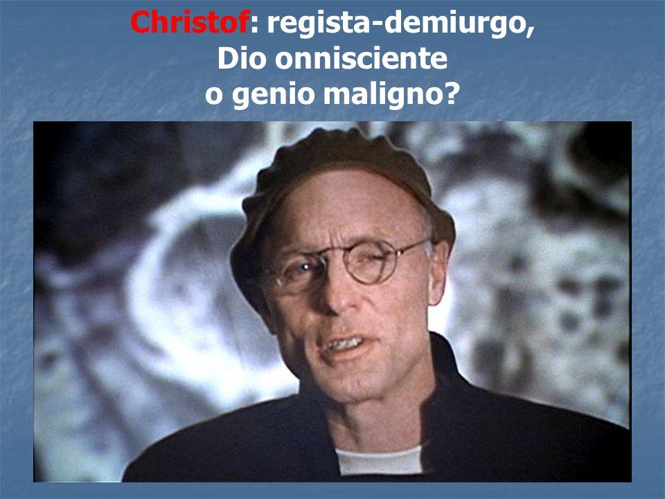 Christof: regista-demiurgo,