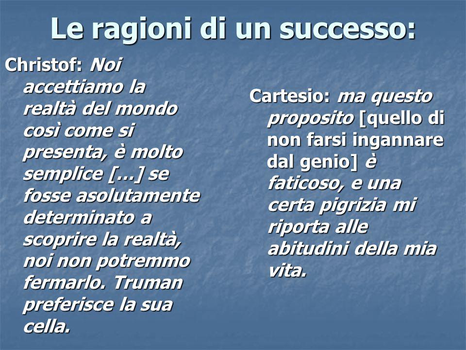 Le ragioni di un successo: