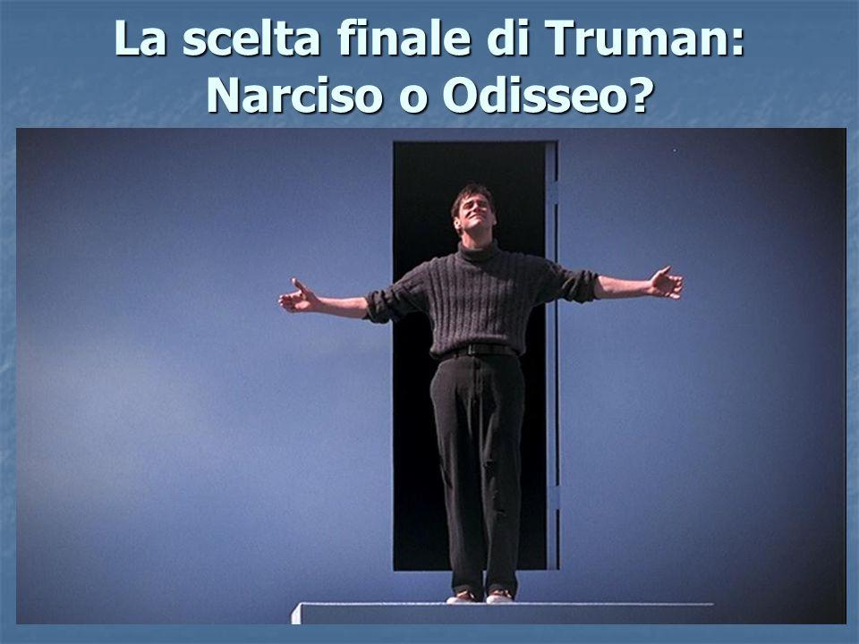La scelta finale di Truman: Narciso o Odisseo