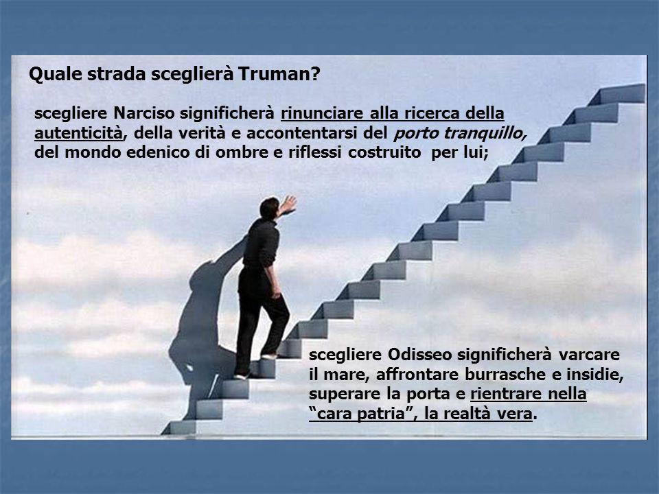 Quale strada sceglierà Truman