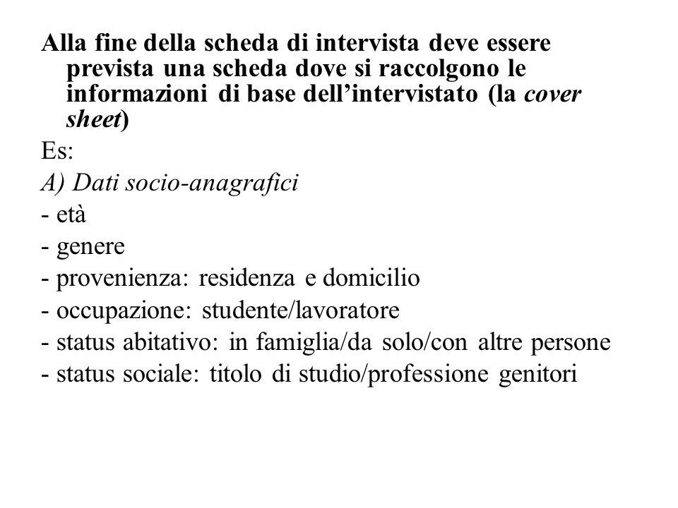 Alla fine della scheda di intervista deve essere prevista una scheda dove si raccolgono le informazioni di base dell'intervistato (la cover sheet)