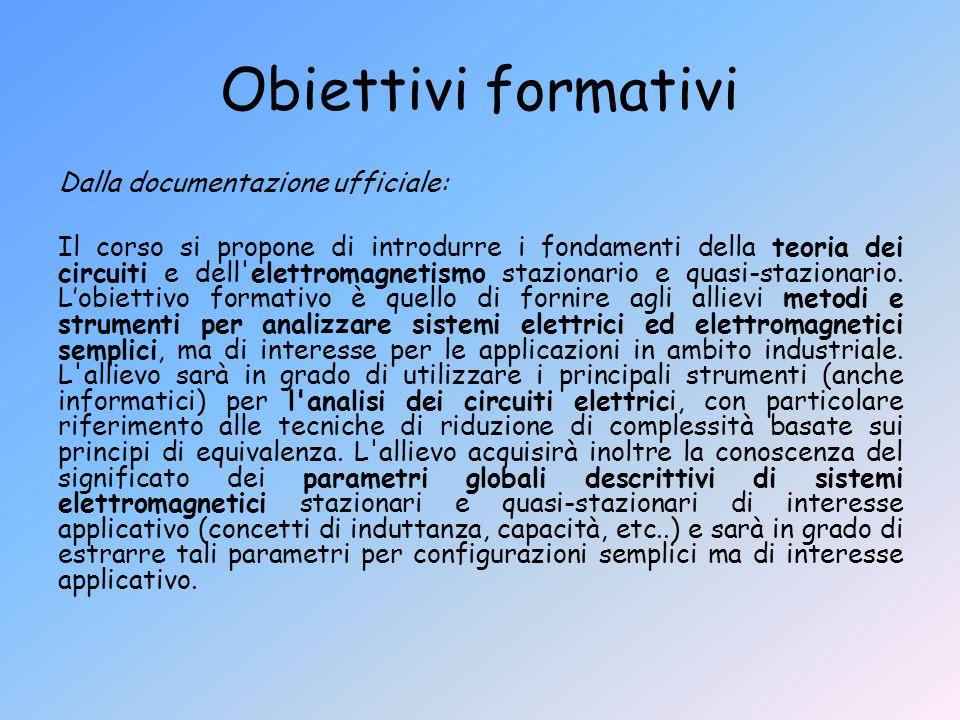 Obiettivi formativi Dalla documentazione ufficiale: