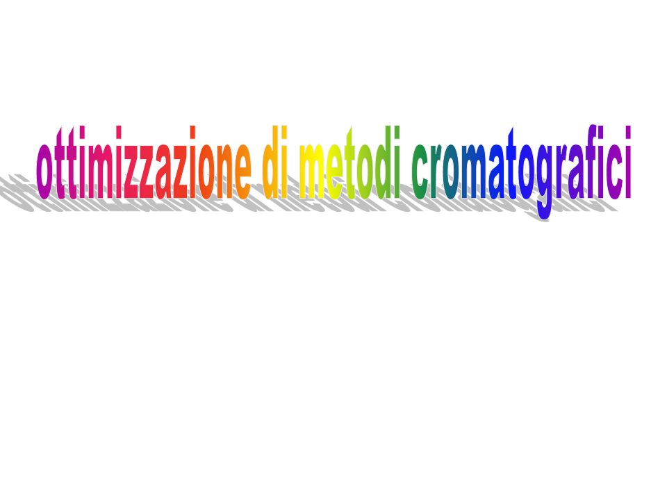 ottimizzazione di metodi cromatografici