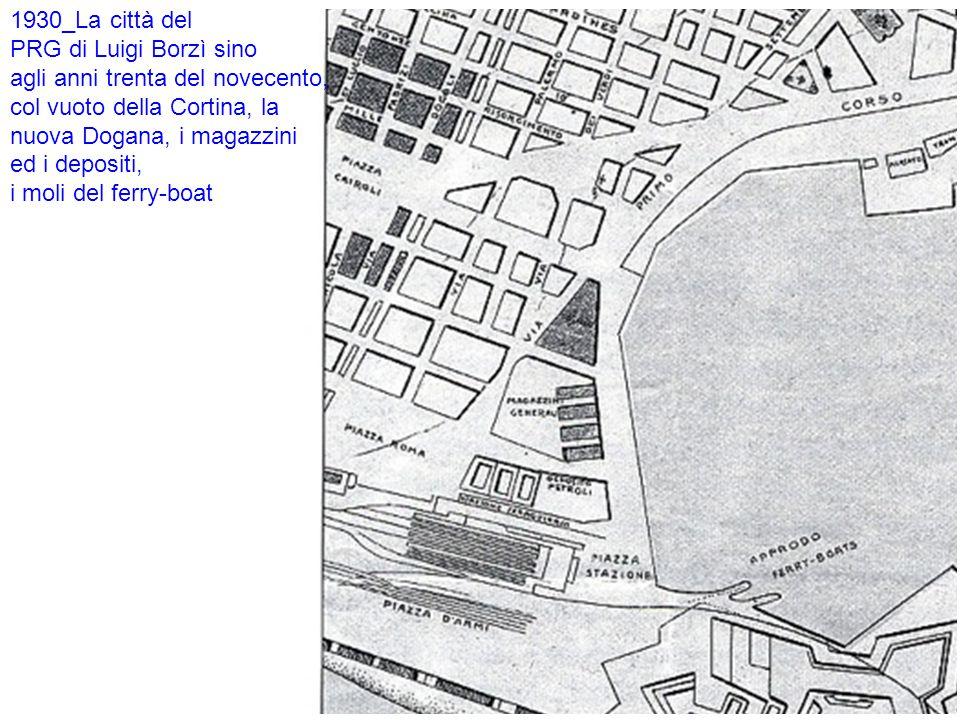 1930_La città del PRG di Luigi Borzì sino. agli anni trenta del novecento, col vuoto della Cortina, la.