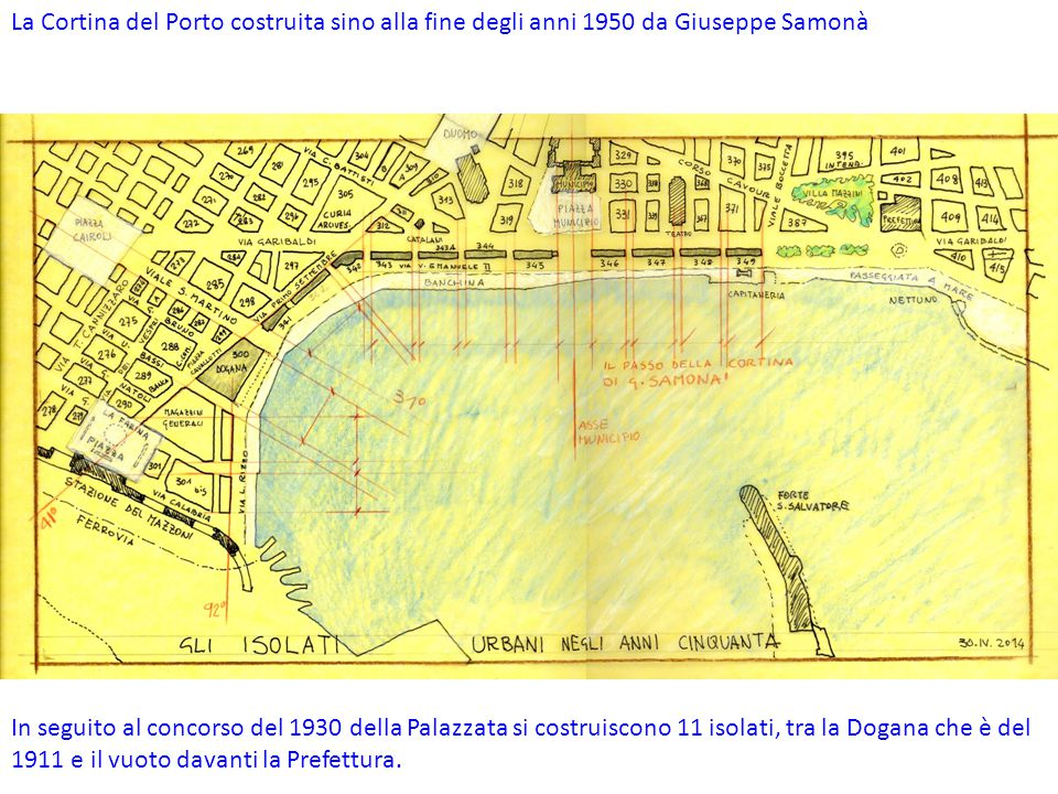 La Cortina del Porto costruita sino alla fine degli anni 1950 da Giuseppe Samonà