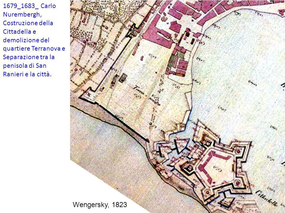1679_1683_ Carlo Nurembergh, Costruzione della Cittadella e demolizione del quartiere Terranova e