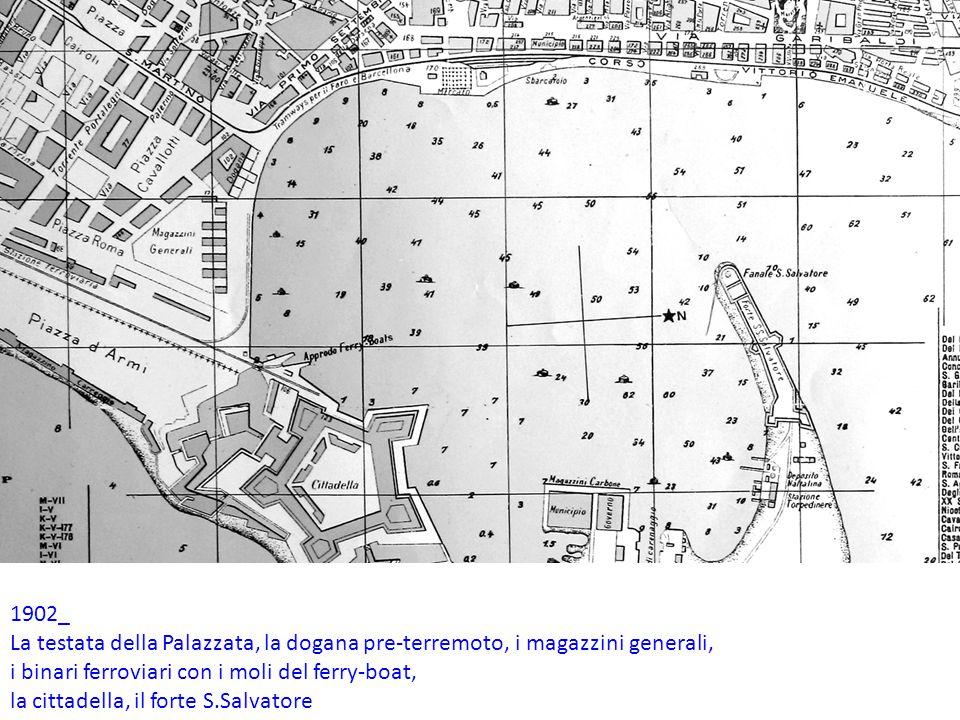 1902_ La testata della Palazzata, la dogana pre-terremoto, i magazzini generali, i binari ferroviari con i moli del ferry-boat,