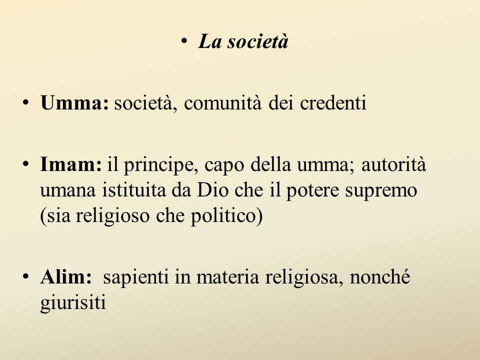 La società Umma: società, comunità dei credenti.