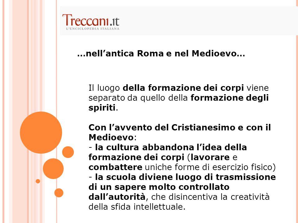 …nell'antica Roma e nel Medioevo…