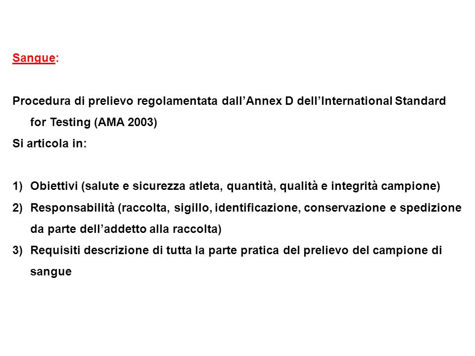 Sangue: Procedura di prelievo regolamentata dall'Annex D dell'International Standard for Testing (AMA 2003)
