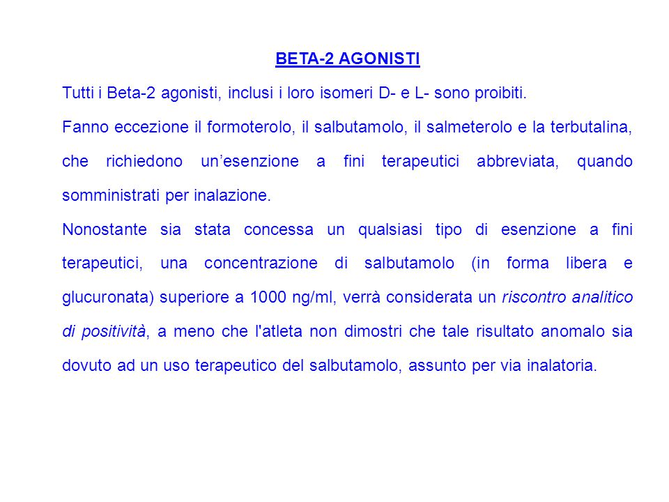 BETA-2 AGONISTI Tutti i Beta-2 agonisti, inclusi i loro isomeri D- e L- sono proibiti.