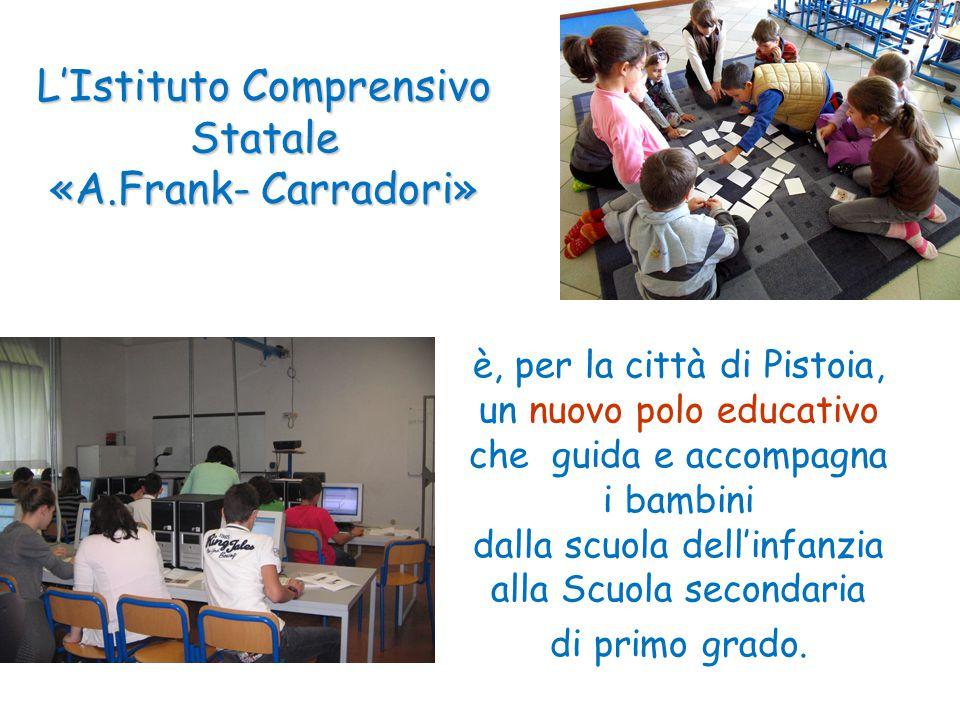 L'Istituto Comprensivo Statale «A.Frank- Carradori»