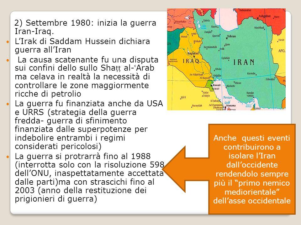 2) Settembre 1980: inizia la guerra Iran-Iraq.