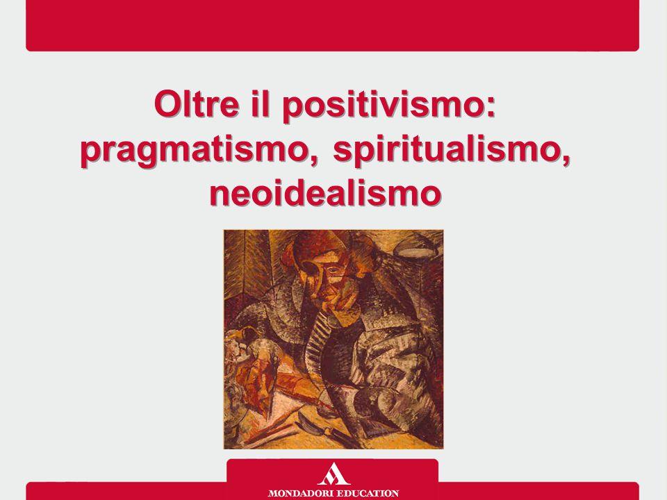 pragmatismo, spiritualismo, neoidealismo