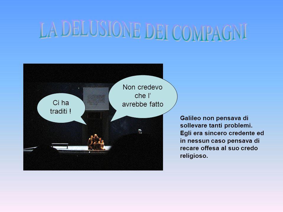 LA DELUSIONE DEI COMPAGNI