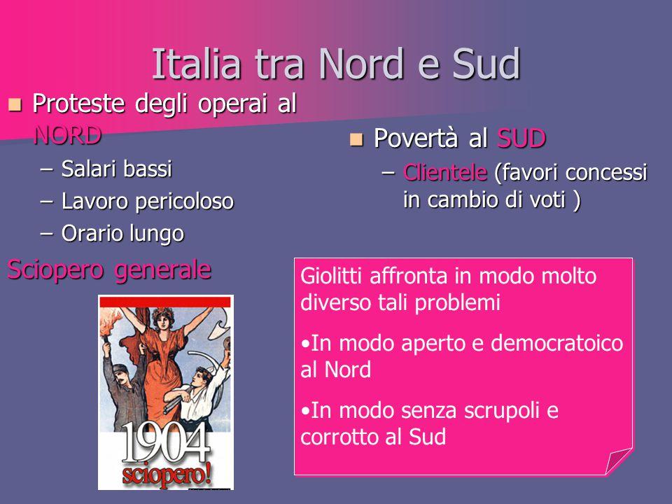 Italia tra Nord e Sud Proteste degli operai al NORD Povertà al SUD