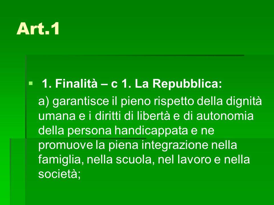 Art.1 1. Finalità – c 1. La Repubblica: