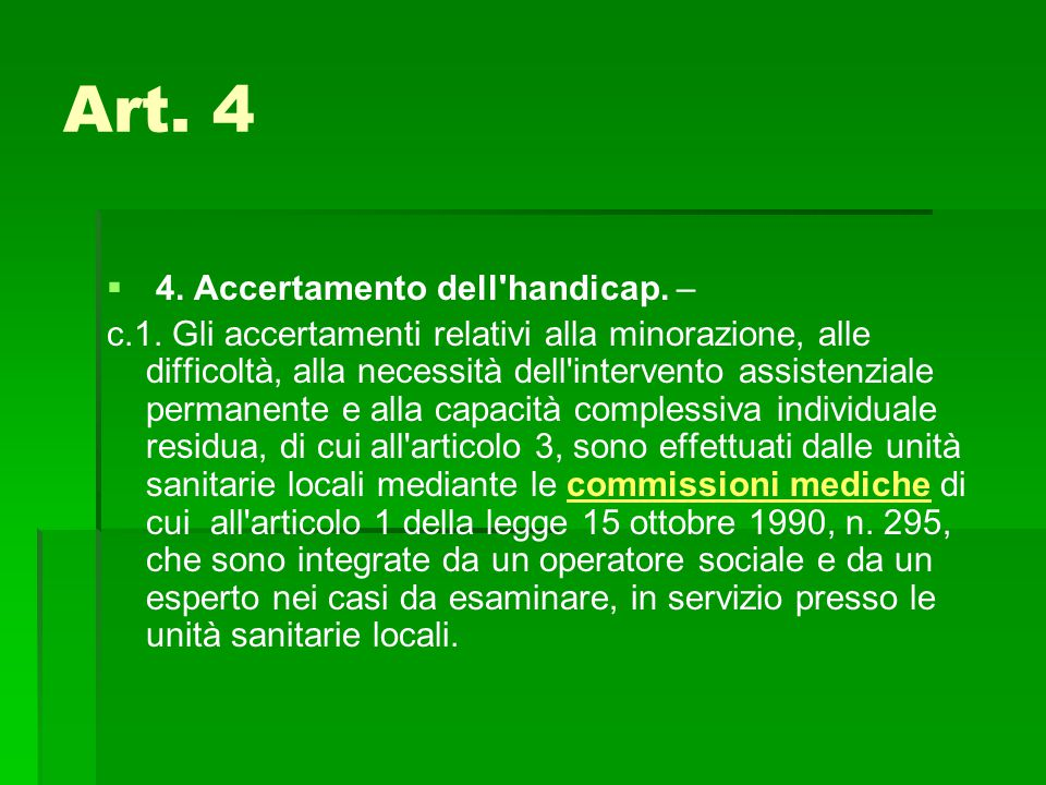 Art. 4 4. Accertamento dell handicap. –