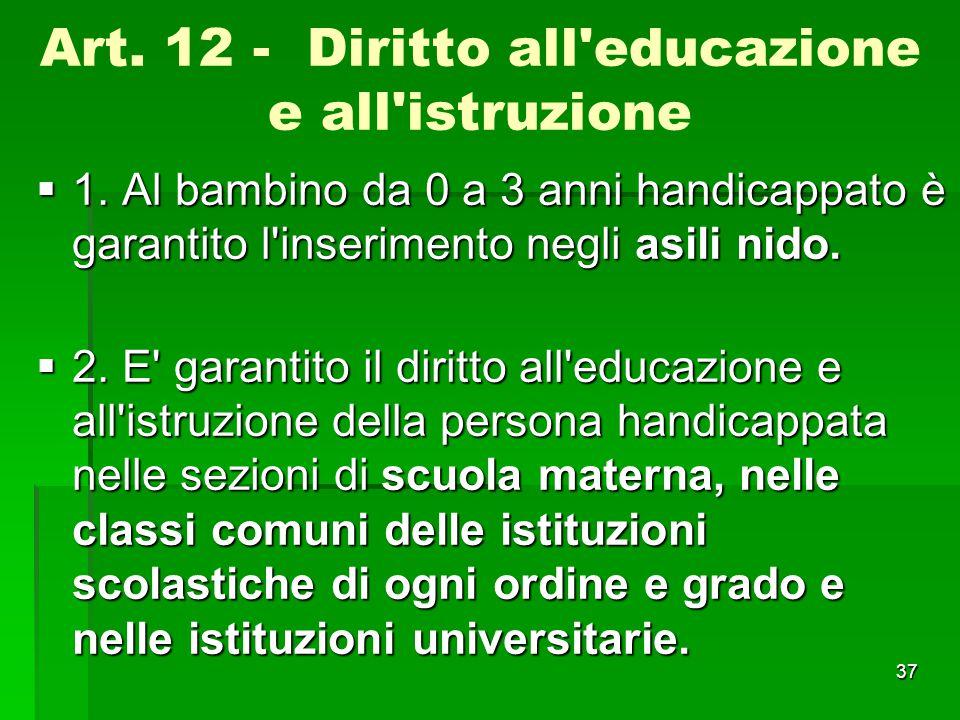 Art. 12 - Diritto all educazione e all istruzione
