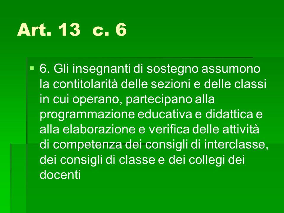 Art. 13 c. 6