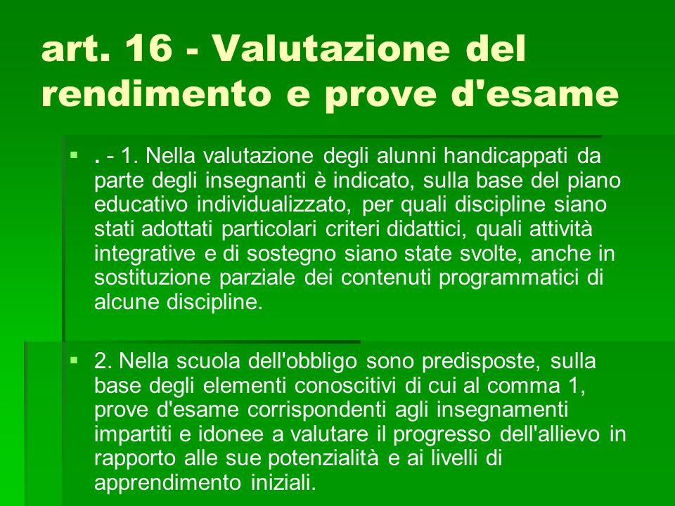 art. 16 - Valutazione del rendimento e prove d esame