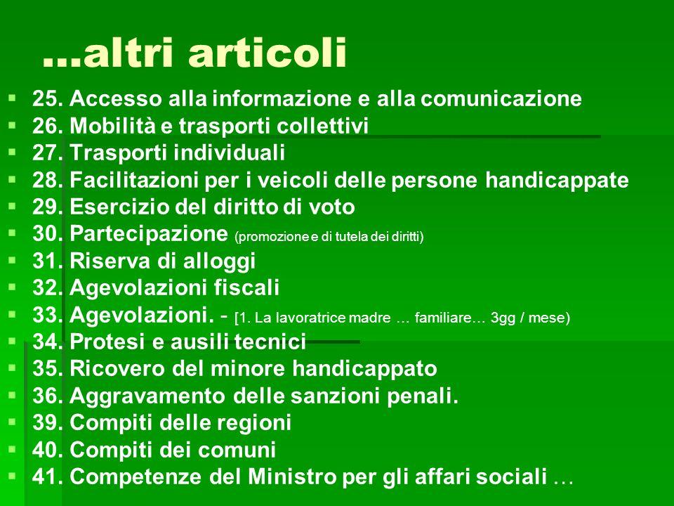 …altri articoli 25. Accesso alla informazione e alla comunicazione