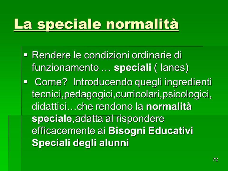 La speciale normalità Rendere le condizioni ordinarie di funzionamento … speciali ( Ianes)